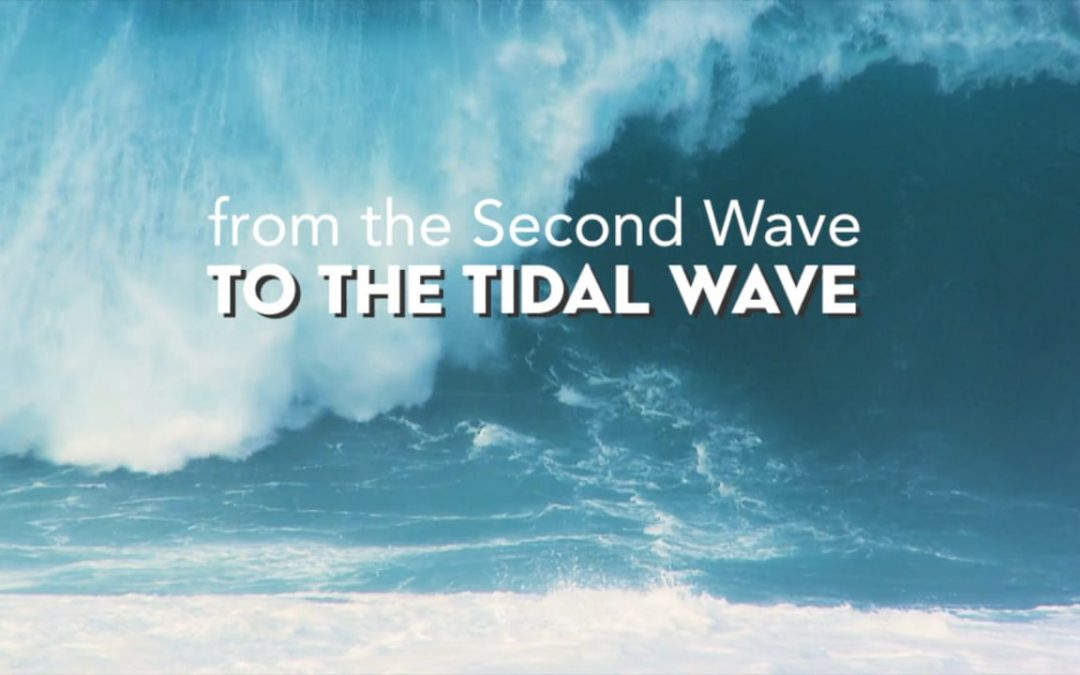 From the Second Wave to the Tidal Wave